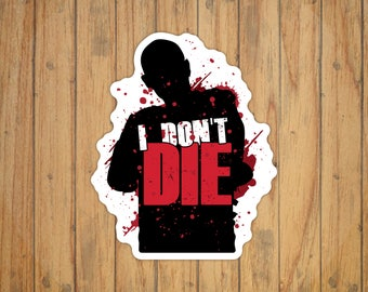 I Don't Die (Morgan from the Walking Dead) Decal/Sticker