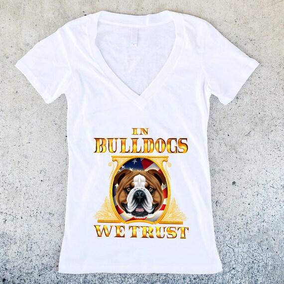 In Bulldogs We Trust Women's V- Neck T-shirt - 3 Color Options - Dog Owner Gift, Bulldog Lover, Money Shirt, Bulldog Shirt, American Flag
