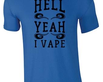 Hell Yeah I Vape Men's T-shirt