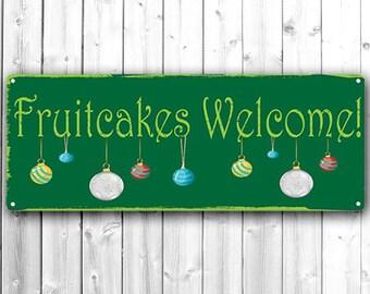 Fruitcakes Welcome, Christmas, Holiday Decor, 20216