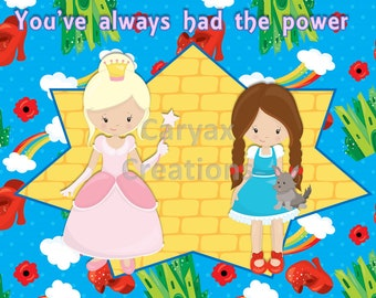 You've always had the power. Dorothy Good witch. digital image