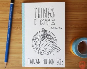 Things I Ate: Taiwan Edition 2015 - An Illustrated Food & Travel Zine