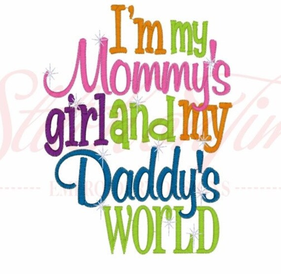 I M My Mommy S Girl And My Daddy S World Kids Or