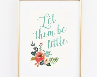 let them be little 8x10 floral art print instant download