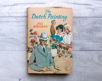 Vintage Children's Book, The Dutch Painting, Child's Storybook, Book for Girls, Jill Stevens, Vintage Book, 1960s Book, Book Lover Gift
