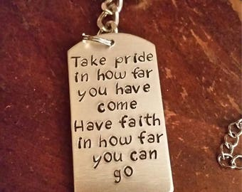 Take pride in how far you have come keychain , Recovery gift, Inspirational, Motivational