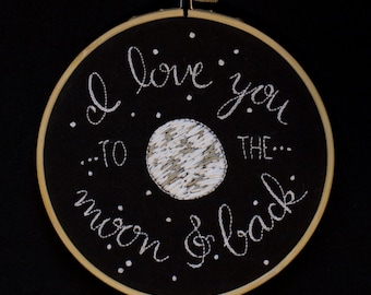 I love you to the moon & back hand embroidery