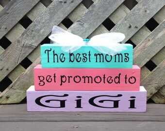 The Best Moms Get Promoted To Gigi - Wood and Vinyl Small Stackable Blocks - Aqua,Rose, Light Purple