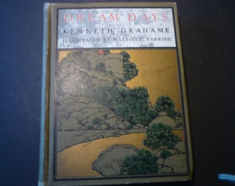 Antique Book - Dream Days - Kenneth Grahame - 1902 Maxwell Parish Illustrated Edition - Rare edition - gift for book lovers -