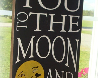 I Love You To The Moon And Back wood sign board. Typography wood sign