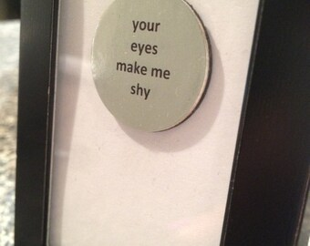 Quote | Magnet | Frame - Your Eyes Make me Shy