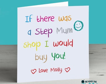 Cute Step Mum Mothers Day Card - Birthday Card - Mam - Mum - Mom - If There Was A Step Mum Shop I Would Buy You