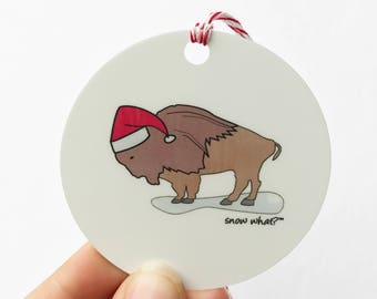 Buffalo, NY Christmas Ornament, Buffalo Christmas Gift, Snow What?