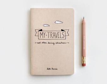 Travel Journal & Pencil, My Travels and Daring Adventures - Hand Lettered Midori Travelers Notebook Size, Stocking Stuffer