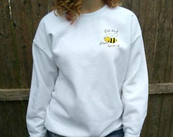 Bee sweatshirt,  women's bee shirt, Bee Kind, Save the bees, lightweight sweater, long sleeve, sweatshirt, small medium large extra large.