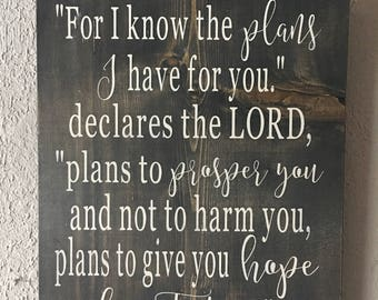 For I know the plans, hope and future, wood sign, bible verse, Jeremiah 29:11, hand painted, rustic home decor, scripture, gift for her