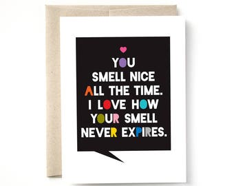 You Smell Nice, Funny Love Card