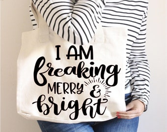 I am freaking Merry & Bright, Christmas Svg,Dxf,Png,Jpeg