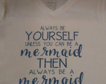 Always Be a Mermaid shirt