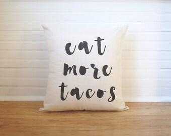 Eat More Tacos Pillow Feed Me Tacos I Love Tacos Gift for Taco Lover Taco Decor Linen Throw Pillow Calligraphy Decor Cursive Pillow