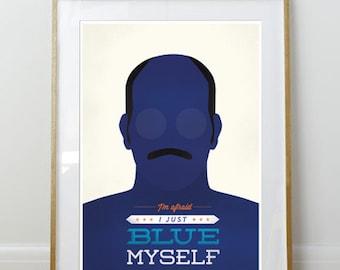 I'm Afraid I Just Blue Myself // Arrested Development //  Poster // Home Decor // 11 x 17 // A3 // RIBBA 290 x 390mm