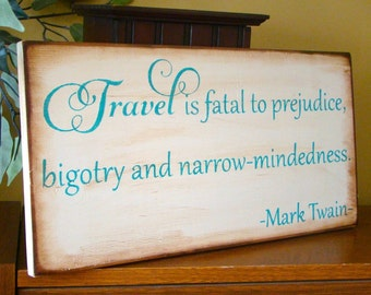 Mark Twain Travel Is Fatal Quote Wooden Primitive Sign
