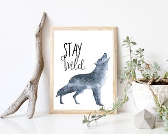 Stay Wild, Baby Gift, Wolf,  Watercolor Wolf, Woodland Nursery, Wolf Nursery, Wolf Print, Nursery Art, Kids Room, Nursery Wall Decor, Wolf