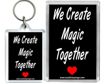 We Create Magic Together -  Keychain & Fridge Magnet