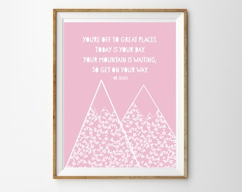 Adventure Print for a Baby Girl's Nursery - You're Off To Great Places - Dr Seuss Print - Instant Download Wall Art - Print at Home