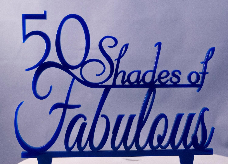50 Shades of Fabulous Birthday cake topper Anniversary cake