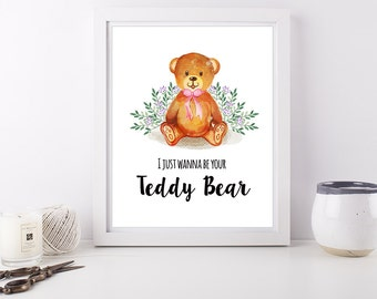 I just wanna be your Teddy Bear - Art Print Poster - 8 x 10 inch - nursery room decor