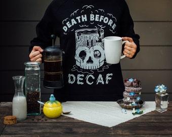 Death Before Decaf | Coffee Sweatshirt | Death Before Decaf Shirt | Coffee Lover | Coffee Gift | Skull Mug | Comfy Sweatshirt | Barista