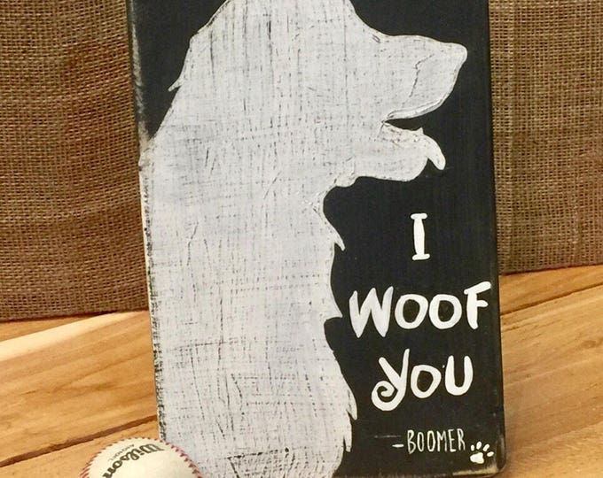 Personalized Dog Sign. I Woof You. Dog Signs Wood. Dog Signs For Home. Dog Signs Decor. Dog Lover Gift. Dog Mom Gift. Personalized Dog Sign