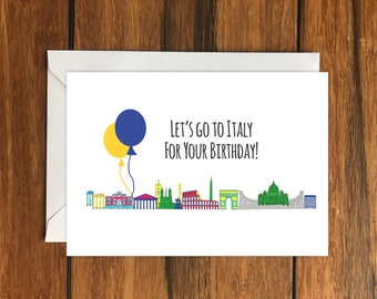 Let's Go To Italy for your Birthday Blank greeting card, Holiday Card, Gift Idea A6