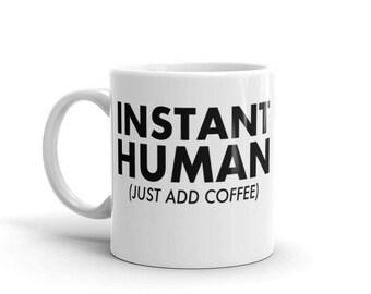 Funny Caffeine Addict   Instant Human Just Add Coffee Mug   Christmas Gift Mug