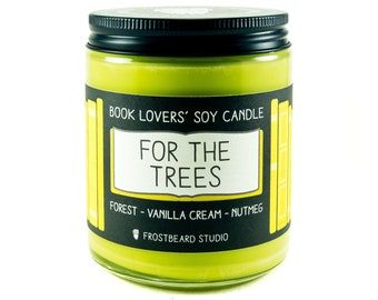For the Trees - 8 oz Book Lovers' Soy Candle - Book Candle -  Book Lover Gift - Scented Soy Candle - Frostbeard Studio