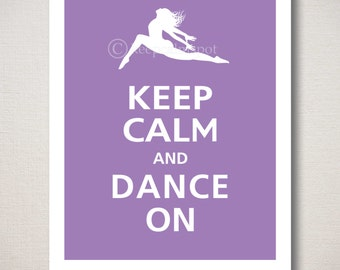 Keep Calm and DANCE ON Typography Art Print