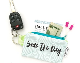 Seas The Day Recycled Key-chain Coin Purse, Typography Mini Zip Pouch, Waves Small Wallet, Beach Handmade Pouch, Inspirational Gift For Her