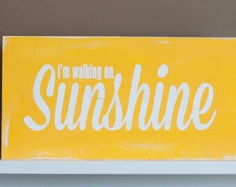 I'm walking on sunshine sign