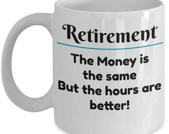 Retirement Funny Sarcastic Quote - Retired Employee Gift Coffee or Tea Mug