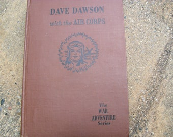 Vintage Book Dave Dawson with the Air Corps The War Advernture Series by R. Sidney Bowen