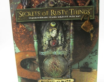 Secrets of Rusty Things Assemblage Book, great condition