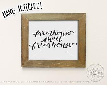 Farmhouse Sweet Farmhouse Printable, Farmhouse Vector, Hand Lettered Print, Farmhouse Decor, Home Sweet Home Print, DIY Farmhouse Print
