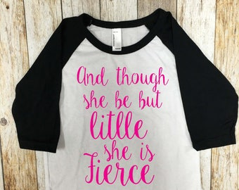 And Though She Be But Little She Is Fierce Girls Clothing Girls Baseball Tee Girls Shirts Girls Shirts with Saying
