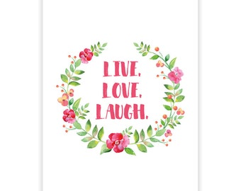 Printable Digital Poster Card - Inspirational Quote - Live Love Laugh