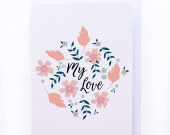 Floral 'My Love' greeting card - Valentines Day card