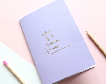 Ideas By A Freakin Genius Notebook / Gold Foil Notebook / Stationery
