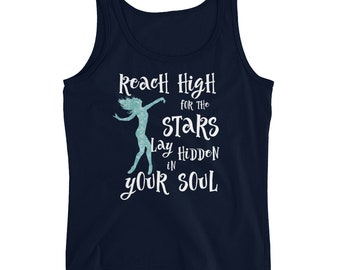 Graduating Dancer - Dance Quote - Dance Tank Top - Reach High, For Stars Lay Hidden In Your Soul