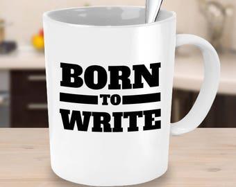 Motivation Coffee Mug Born to Write Encouragement Gift Coworker Gift Gifts Under 25 Motivational Mug Writer Mug Gifts for Writers