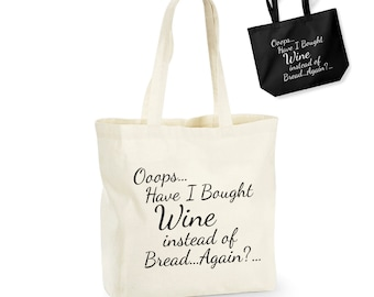 Ooops Have I Bought Wine Instead of Bread Again? Lightweight Cotton Shopping Bag/Tote - Novelty Gift/Secret Santa